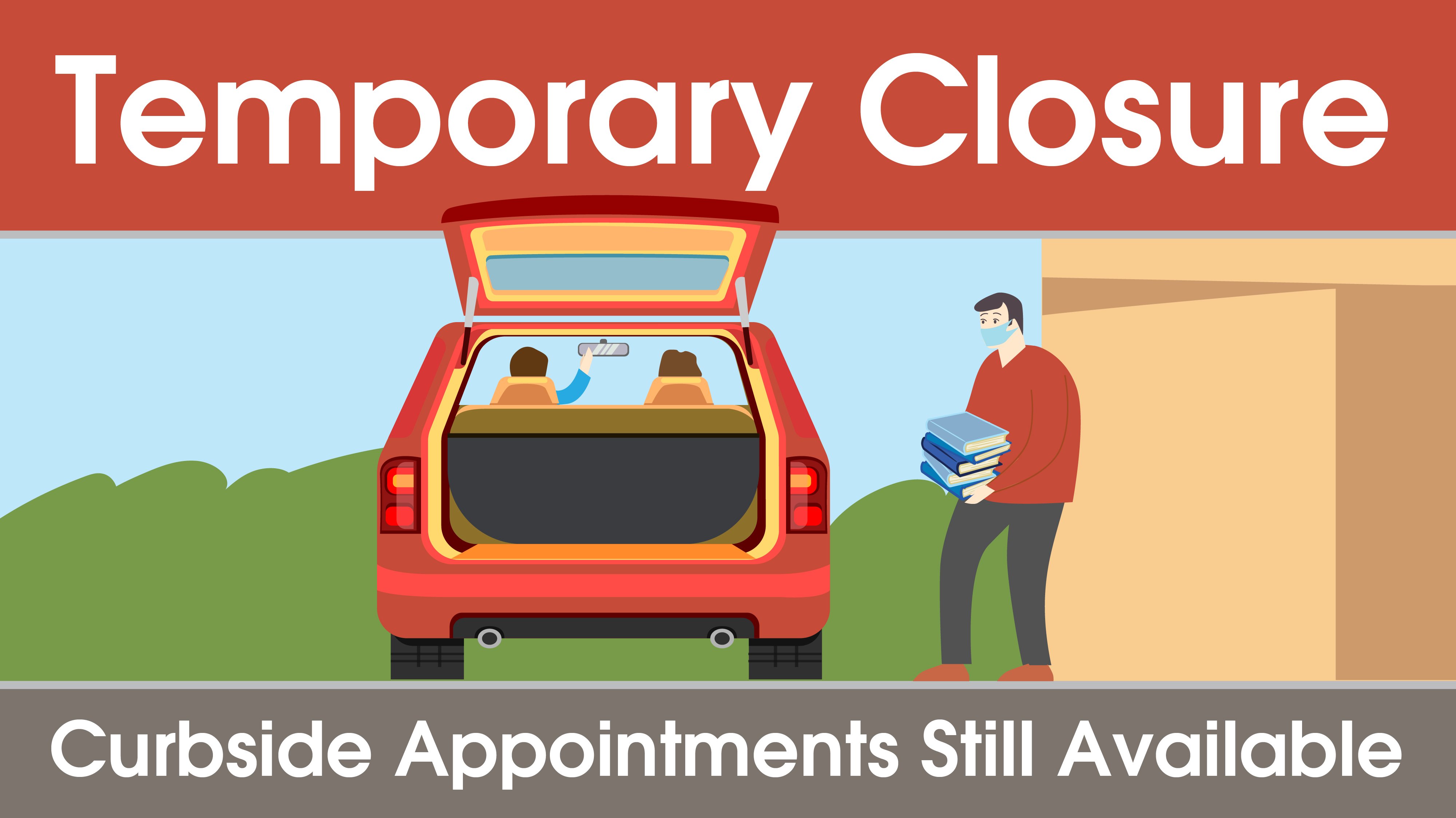 Temporary Closure - Curbside Appointments Still Available