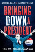 Cover image for Bringing Down A President