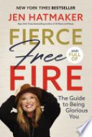 Cover image for Fierce, Free, and Full of Fire