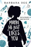 Cover image for Maybe He Just Likes You