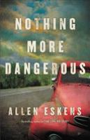 Cover image for Nothing More Dangerous