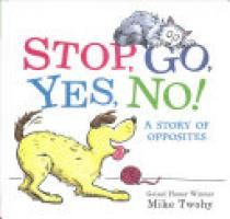 Cover image for Stop, Go, Yes, No!