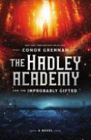 Cover image for The Hadley Academy for the Improbably Gifted