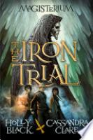 Cover image for The Iron Trial (Magisterium #1)