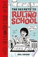 Cover image for The Secrets to Ruling School (Without Even Trying) (Secrets to Ruling School #1)