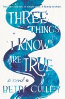 Cover image for Three Things I Know Are True