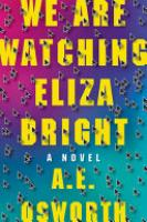 Cover image for We Are Watching Eliza Bright