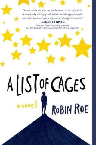 February's Teen Book Club pick is A List of Cages by Robin Roe.
